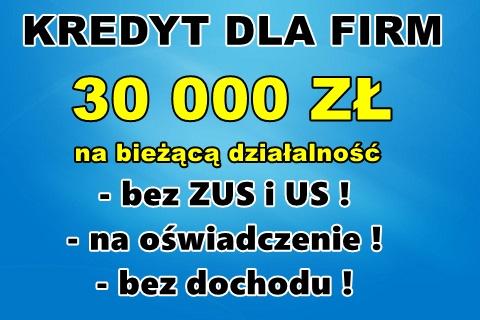 Kredyty Dla Firm! Bez Zus/us/krd! Bez Dochodu – Na Oświadczenie!